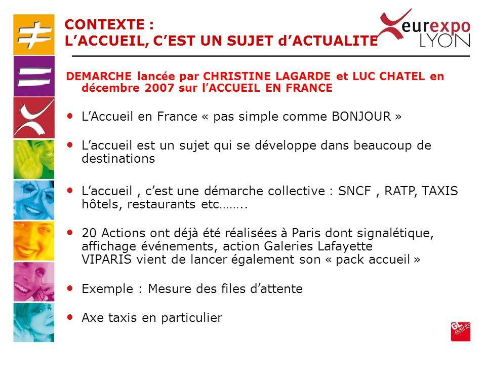 DEMARCHE lanc é e par CHRISTINE LAGARDE et LUC CHATEL en d é cembre 2007 sur l ACCUEIL EN FRANCE L Accueil en France « pas simple comme BONJOUR » L ac
