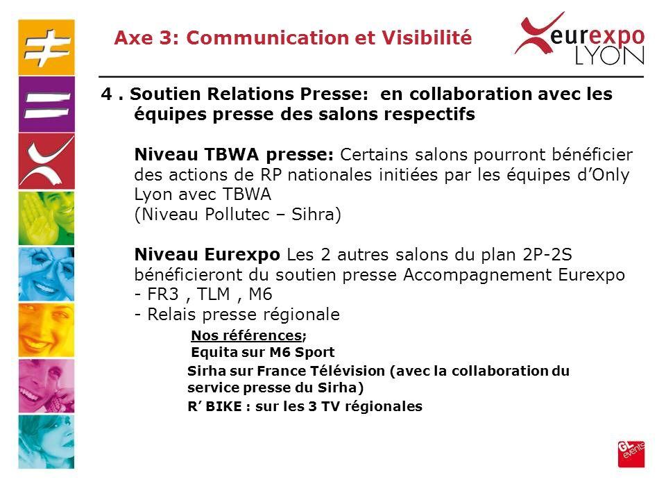 4. Soutien Relations Presse: en collaboration avec les équipes presse des salons respectifs Niveau TBWA presse: Certains salons pourront bénéficier de