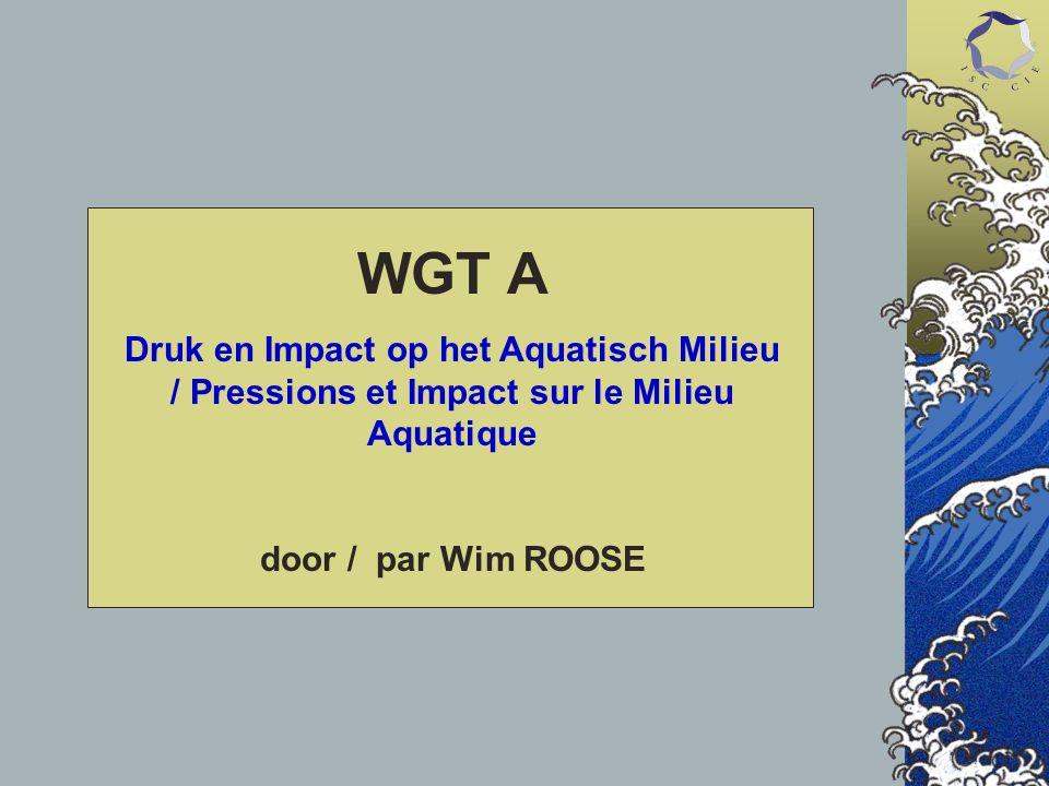 WGT A Druk en Impact op het Aquatisch Milieu / Pressions et Impact sur le Milieu Aquatique door / par Wim ROOSE