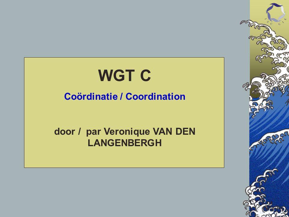 WGT C Coördinatie / Coordination door / par Veronique VAN DEN LANGENBERGH