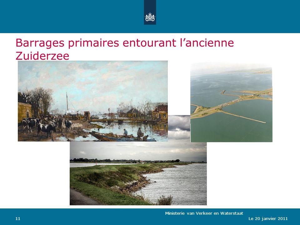 Ministerie van Verkeer en Waterstaat 11Le 20 janvier 2011 Barrages primaires entourant lancienne Zuiderzee