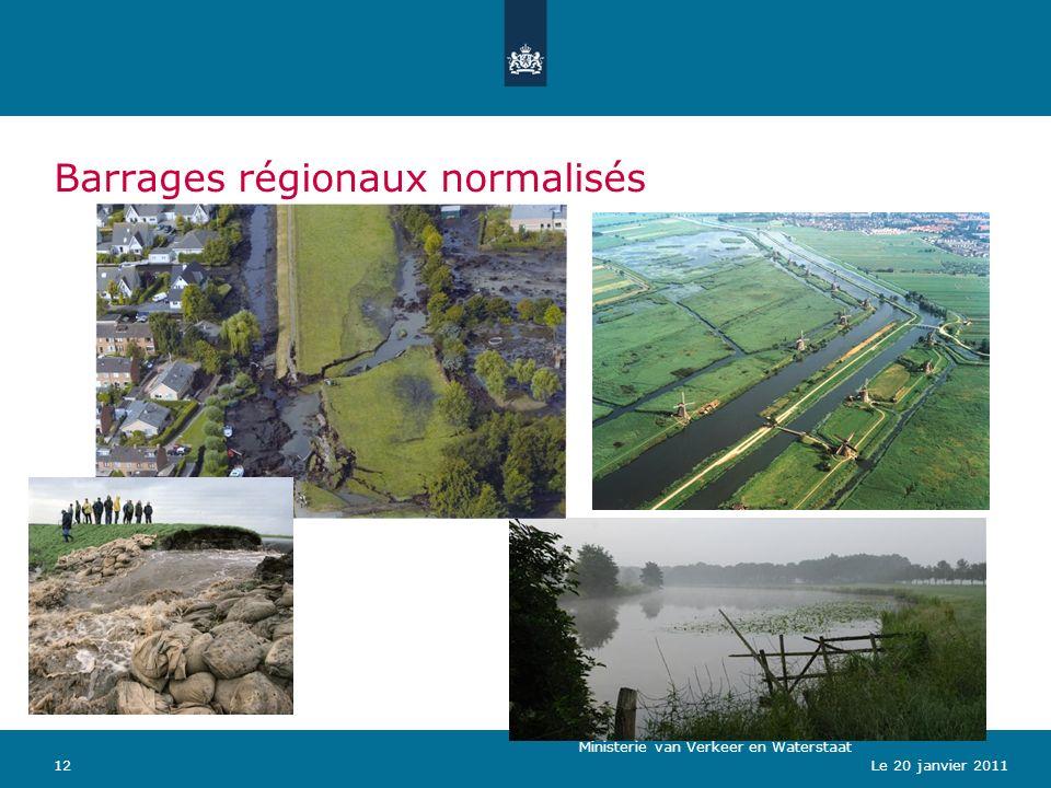 Ministerie van Verkeer en Waterstaat 12Le 20 janvier 2011 Barrages régionaux normalisés