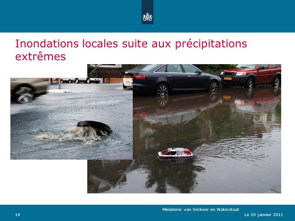 Ministerie van Verkeer en Waterstaat 14Le 20 janvier 2011 Inondations locales suite aux précipitations extrêmes