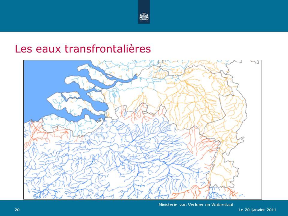 Ministerie van Verkeer en Waterstaat 20Le 20 janvier 2011 Les eaux transfrontalières