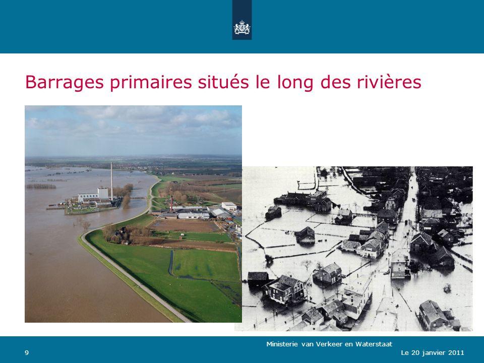 Ministerie van Verkeer en Waterstaat 9Le 20 janvier 2011 Barrages primaires situés le long des rivières