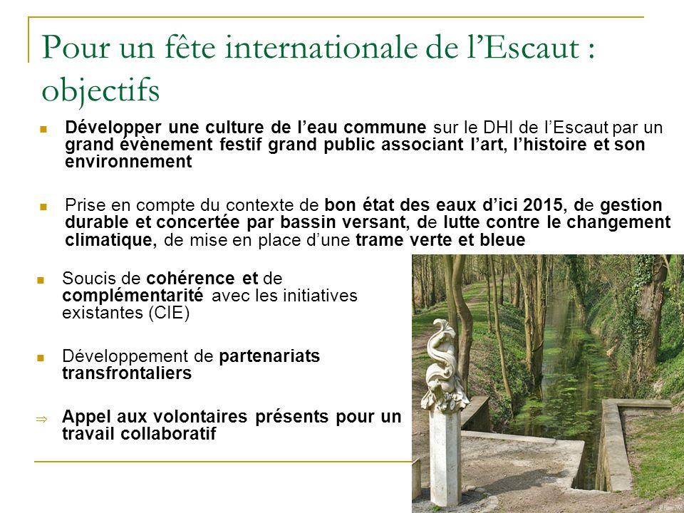 Pour un fête internationale de lEscaut : objectifs Développer une culture de leau commune sur le DHI de lEscaut par un grand évènement festif grand pu
