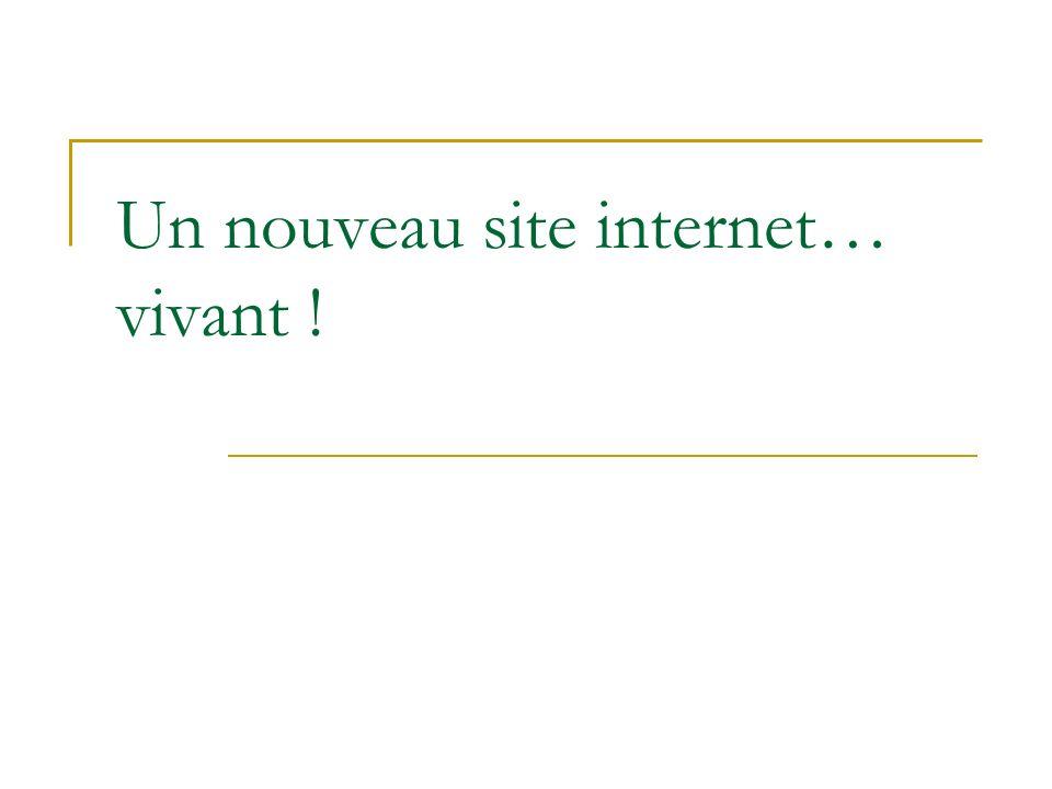 Un nouveau site internet… vivant !