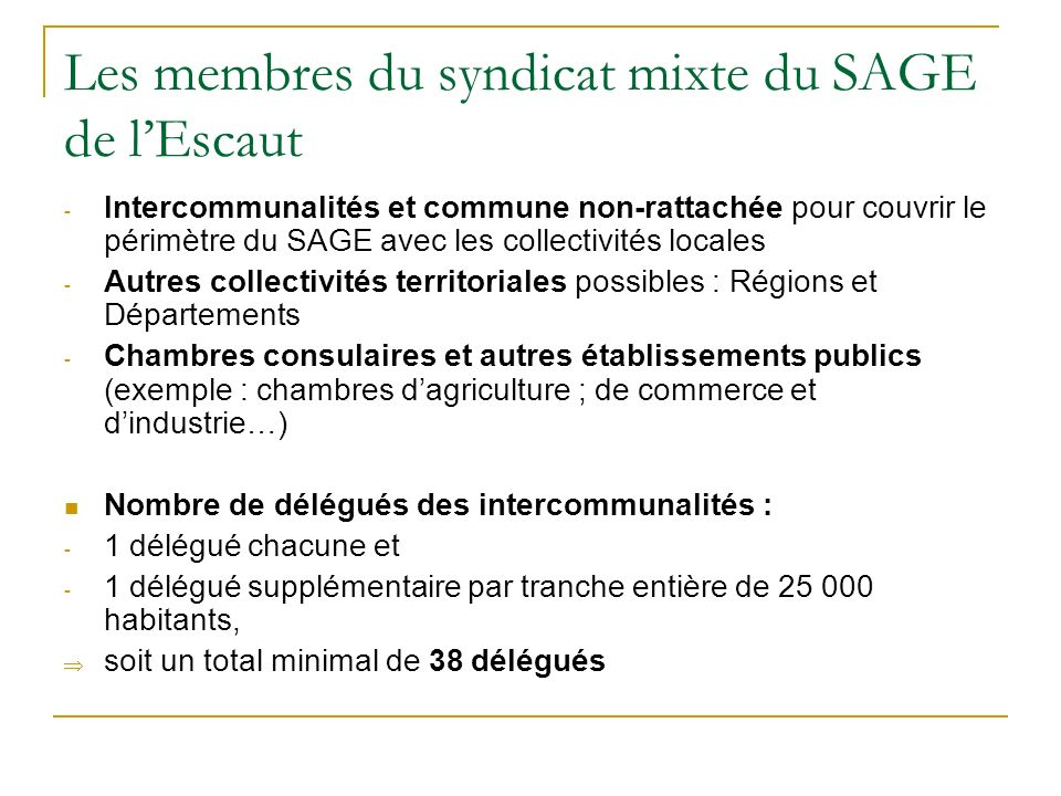 Les membres du syndicat mixte du SAGE de lEscaut - Intercommunalités et commune non-rattachée pour couvrir le périmètre du SAGE avec les collectivités