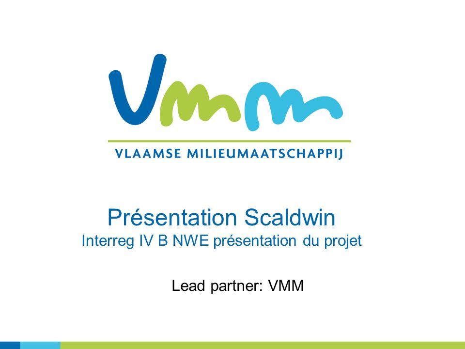 Lead partner: VMM Présentation Scaldwin Interreg IV B NWE présentation du projet