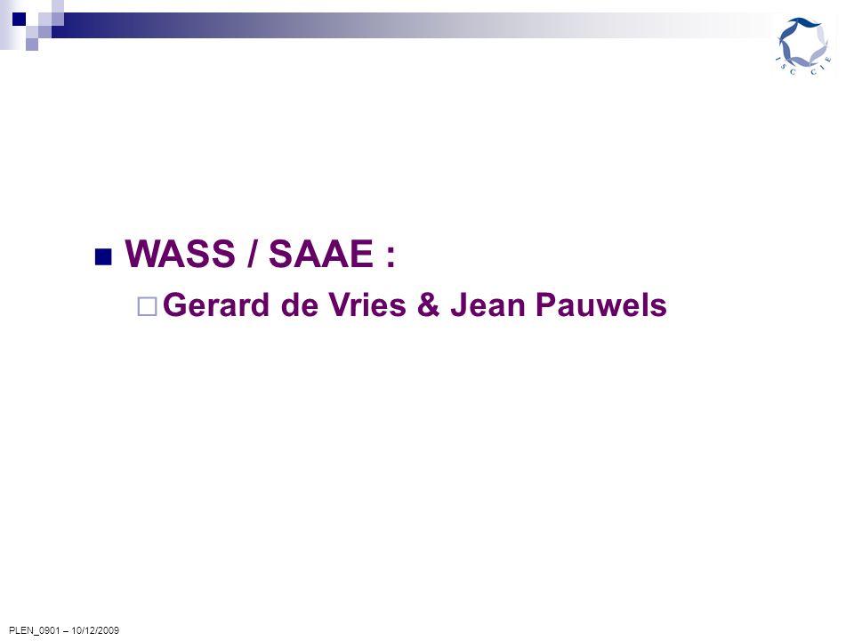 PLEN_0901 – 10/12/2009 WASS / SAAE : Gerard de Vries & Jean Pauwels