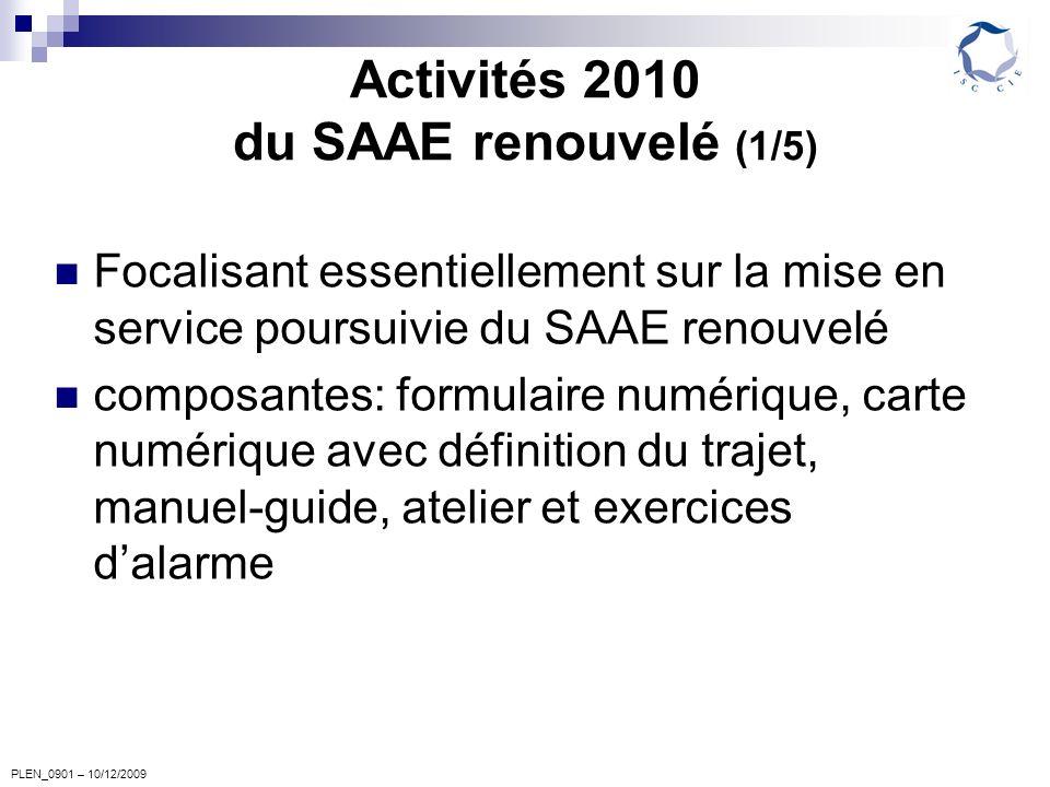 PLEN_0901 – 10/12/2009 Activités 2010 du SAAE renouvelé (1/5) Focalisant essentiellement sur la mise en service poursuivie du SAAE renouvelé composant