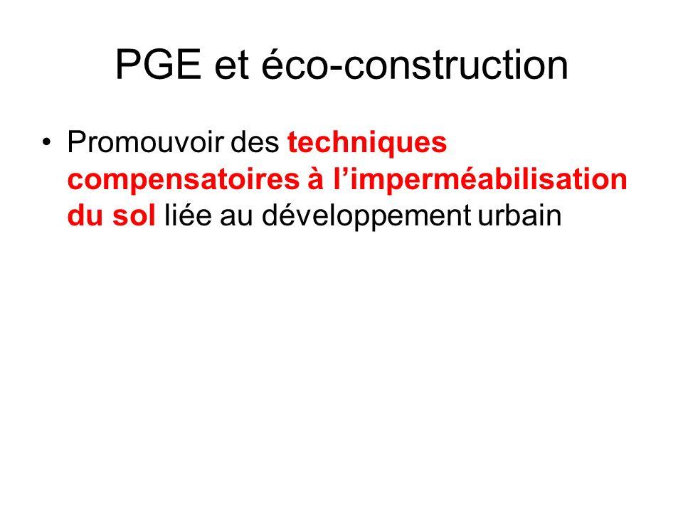 PGE et éco-construction Promouvoir des techniques compensatoires à limperméabilisation du sol liée au développement urbain