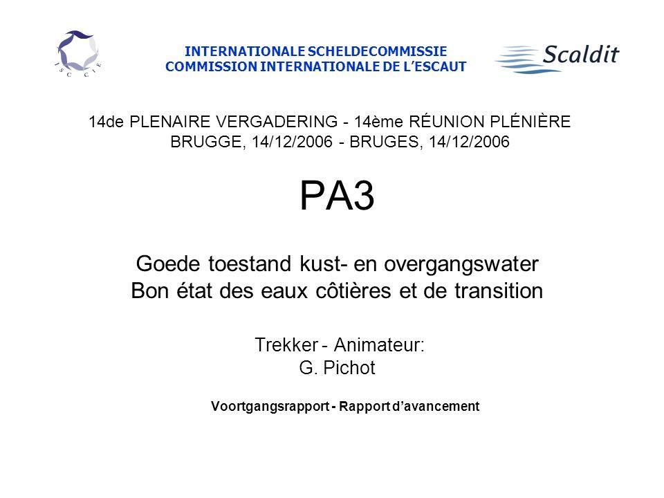 PA3 Goede toestand kust- en overgangswater Bon état des eaux côtières et de transition Trekker - Animateur: G.