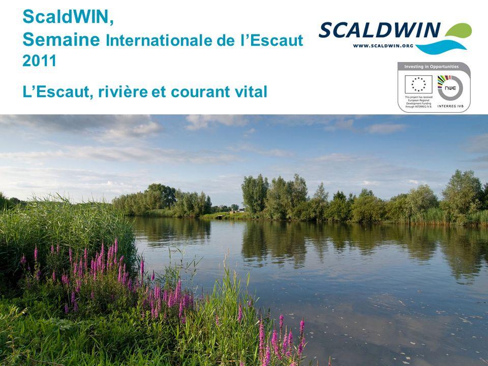 ScaldWIN, Semaine Internationale de lEscaut 2011 LEscaut, rivière et courant vital