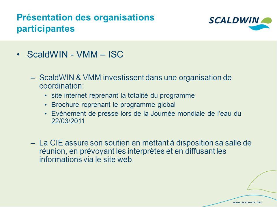 Présentation des organisations participantes ScaldWIN - VMM – ISC –ScaldWIN & VMM investissent dans une organisation de coordination: site internet re