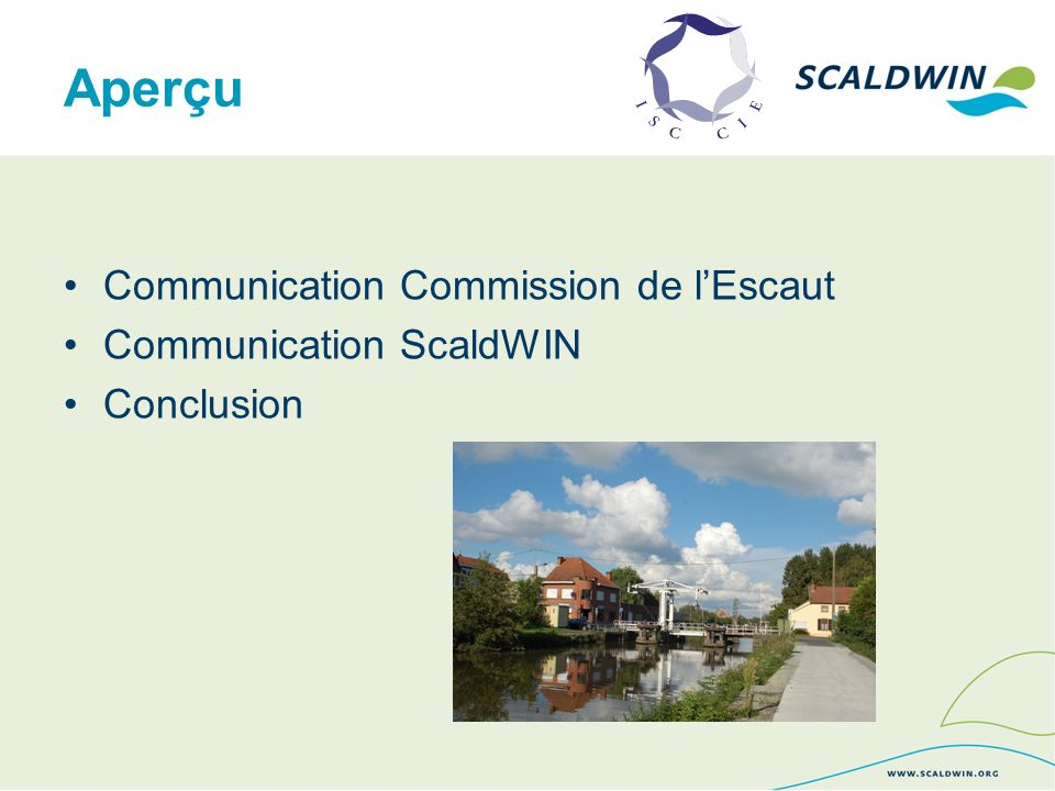 Aperçu Communication Commission de lEscaut Communication ScaldWIN Conclusion