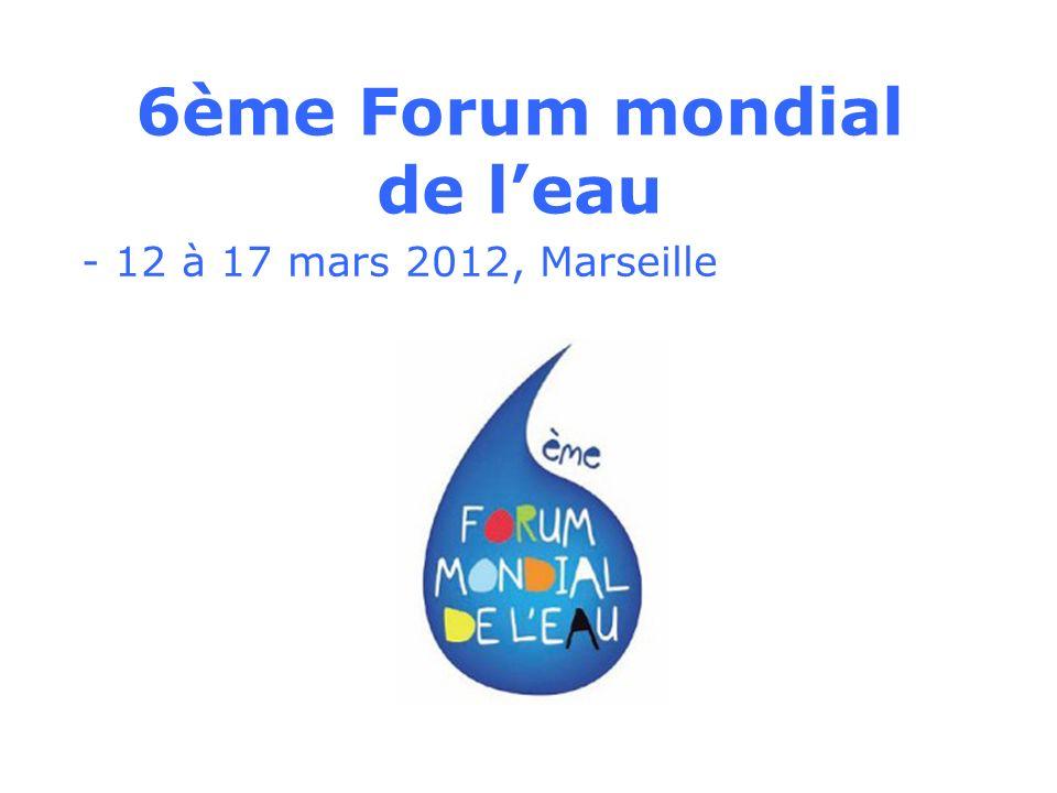6ème Forum mondial de leau - 12 à 17 mars 2012, Marseille
