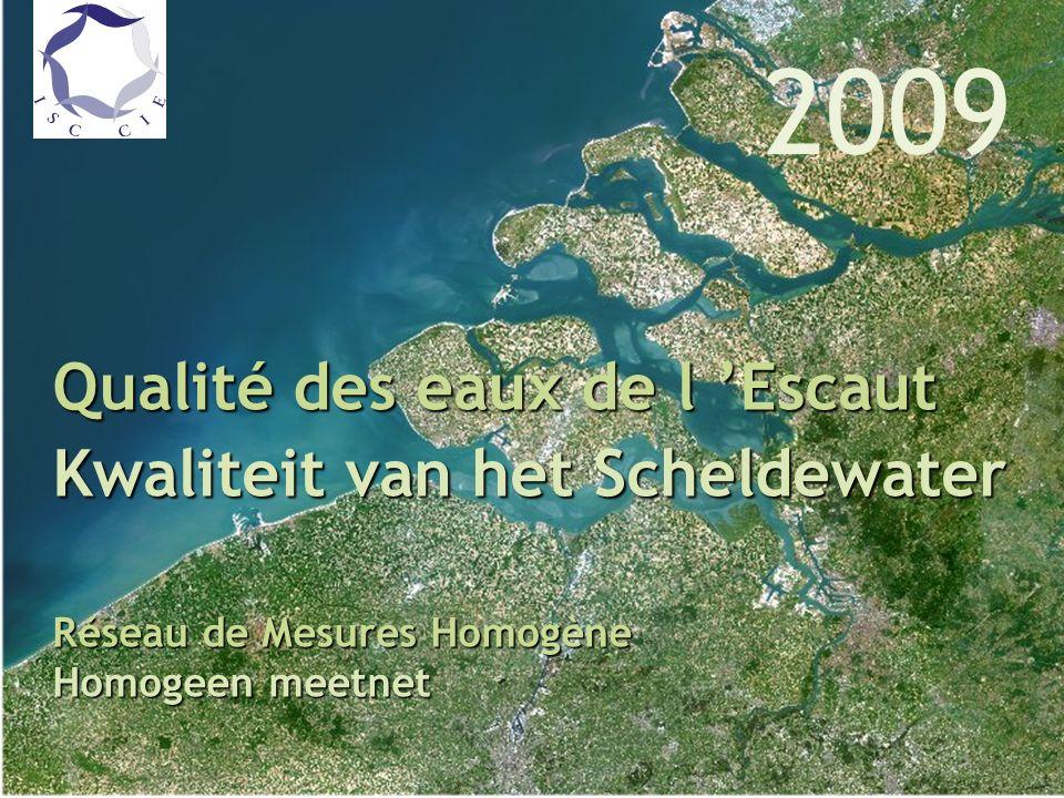 Qualité des eaux de l Escaut en 2006 Réseau de Mesures Homogène Qualité des eaux de l Escaut Kwaliteit van het Scheldewater Réseau de Mesures Homogène Homogeen meetnet 2009