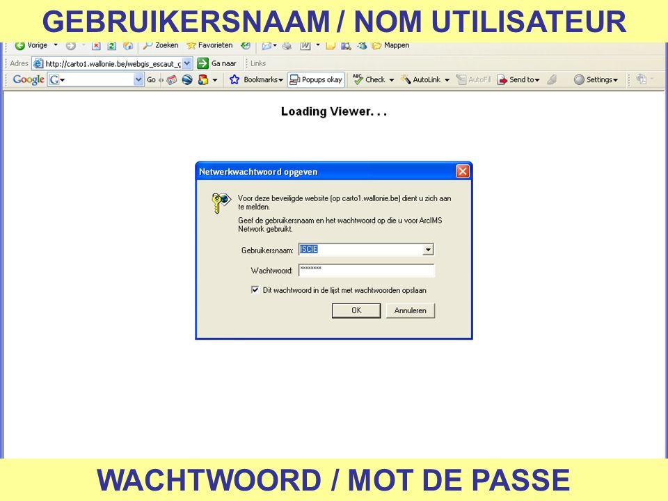 GEBRUIKERSNAAM / NOM UTILISATEUR WACHTWOORD / MOT DE PASSE