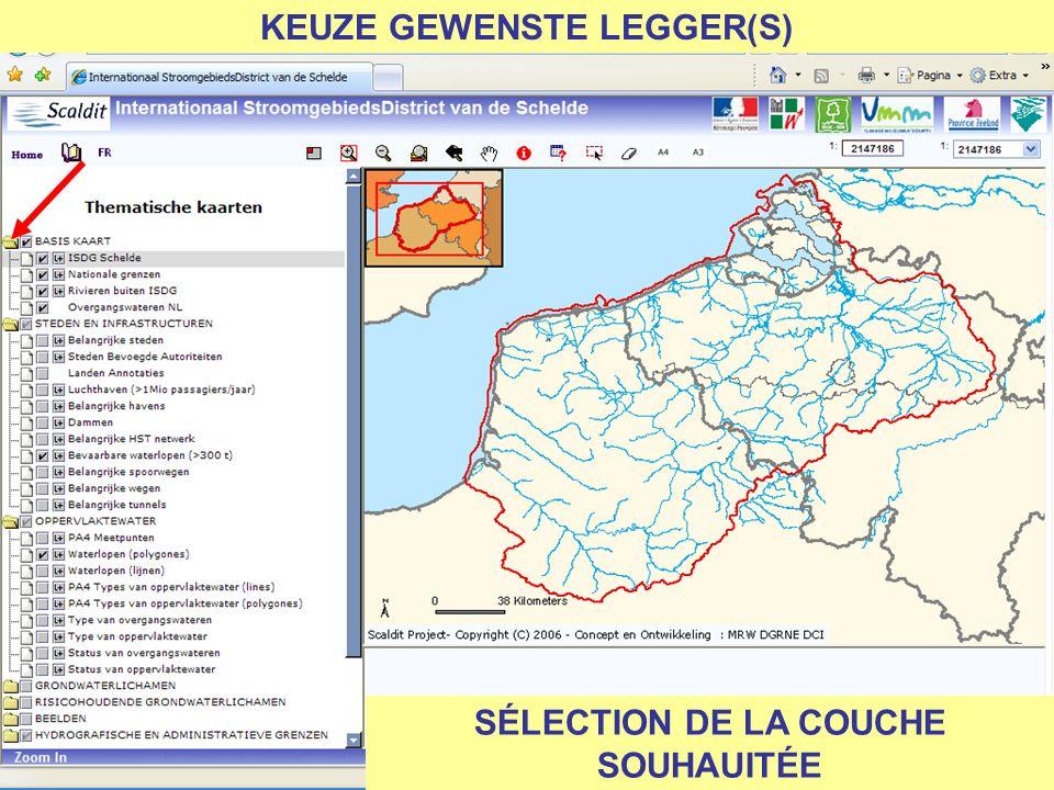 KEUZE GEWENSTE LEGGER(S) SÉLECTION DE LA COUCHE SOUHAUITÉE