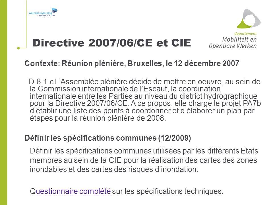 Contexte: Réunion plénière, Bruxelles, le 12 décembre 2007 D.8.1.c LAssemblée plénière décide de mettre en oeuvre, au sein de la Commission internatio
