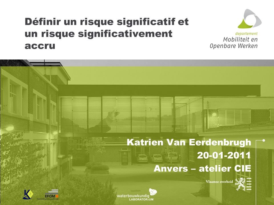 Définir un risque significatif et un risque significativement accru Katrien Van Eerdenbrugh 20-01-2011 Anvers – atelier CIE