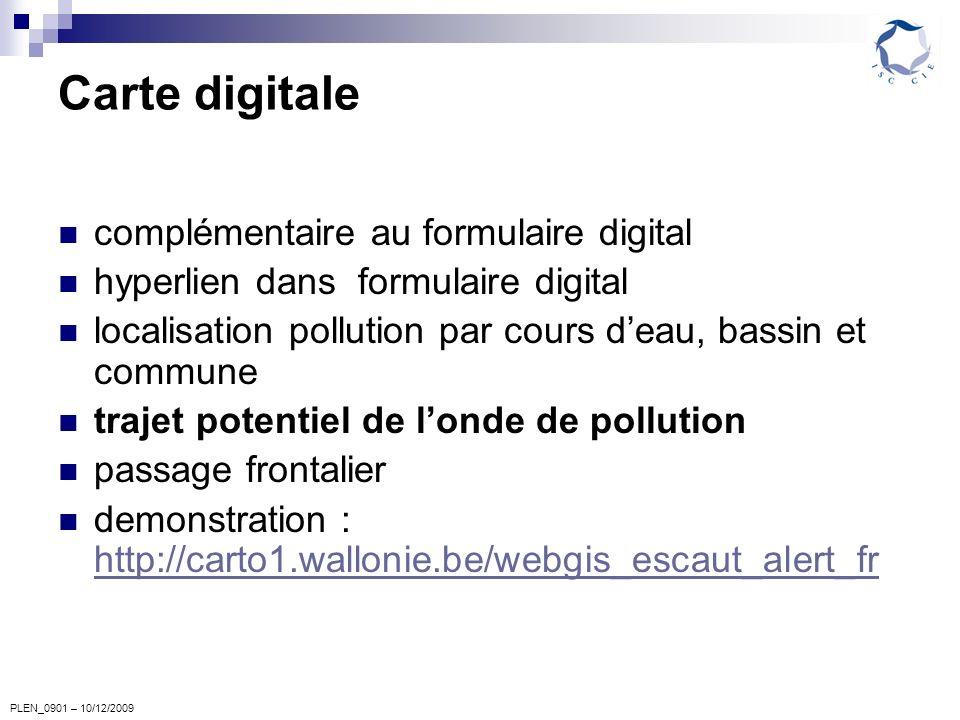 Carte digitale complémentaire au formulaire digital hyperlien dans formulaire digital localisation pollution par cours deau, bassin et commune trajet potentiel de londe de pollution passage frontalier demonstration : http://carto1.wallonie.be/webgis_escaut_alert_fr http://carto1.wallonie.be/webgis_escaut_alert_fr
