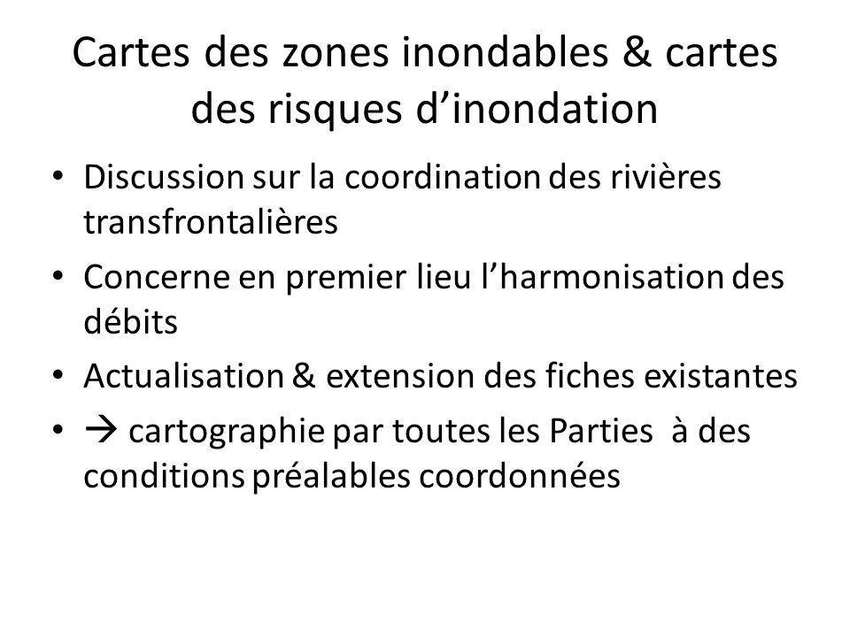 Cartes des zones inondables & cartes des risques dinondation Discussion sur la coordination des rivières transfrontalières Concerne en premier lieu lh