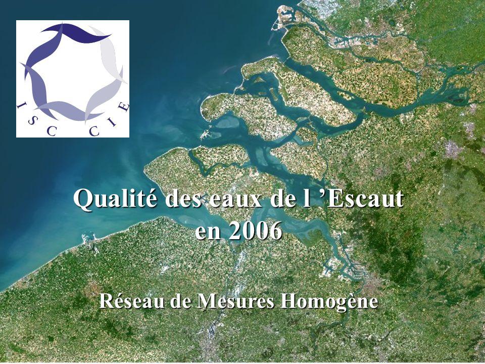 Qualité des eaux de l Escaut en 2006 Réseau de Mesures Homogène Qualité des eaux de l Escaut en 2006 Réseau de Mesures Homogène
