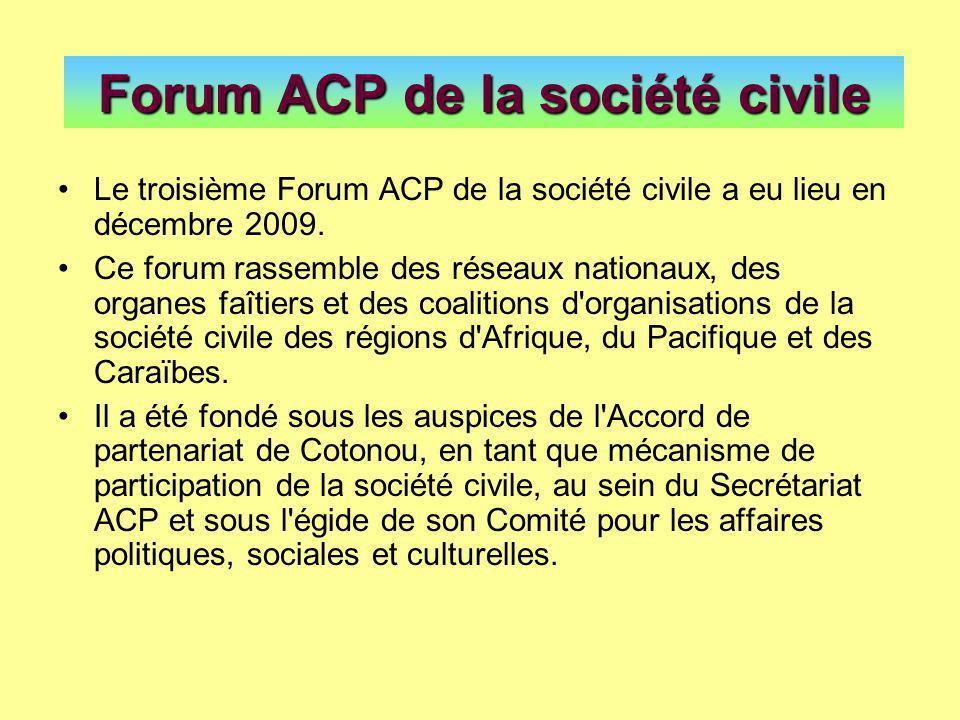 Forum ACP de la société civile Le troisième Forum ACP de la société civile a eu lieu en décembre 2009.