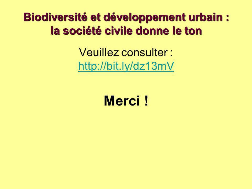 Biodiversité et développement urbain : la société civile donne le ton Veuillez consulter : http://bit.ly/dz13mV Merci !