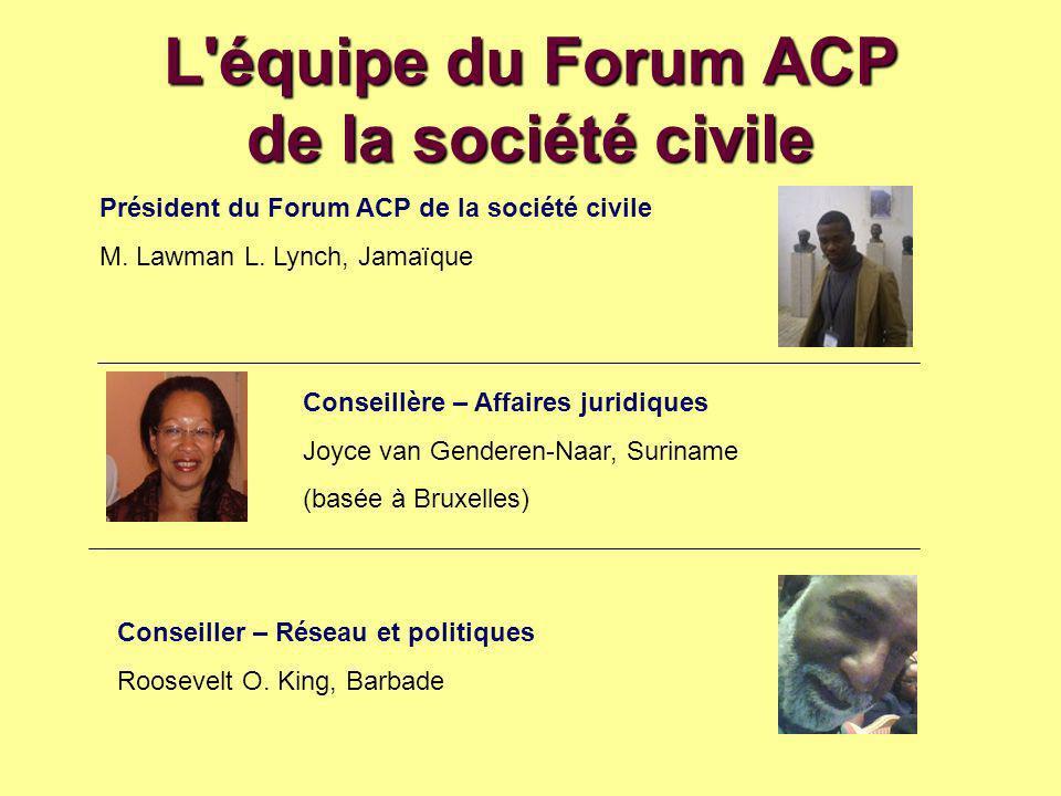 L équipe du Forum ACP de la société civile Président du Forum ACP de la société civile M.