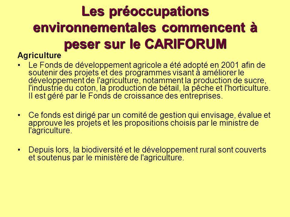 Les préoccupations environnementales commencent à peser sur le CARIFORUM Agriculture Le Fonds de développement agricole a été adopté en 2001 afin de soutenir des projets et des programmes visant à améliorer le développement de l agriculture, notamment la production de sucre, l industrie du coton, la production de bétail, la pêche et l horticulture.
