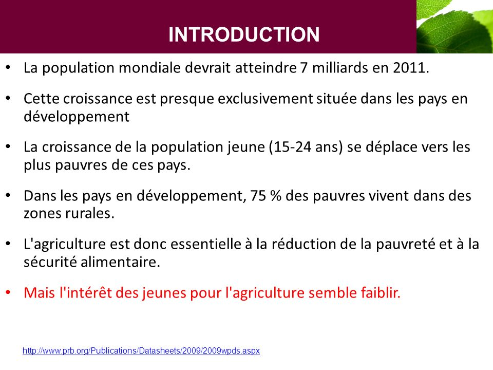 INTRODUCTION La population mondiale devrait atteindre 7 milliards en 2011.