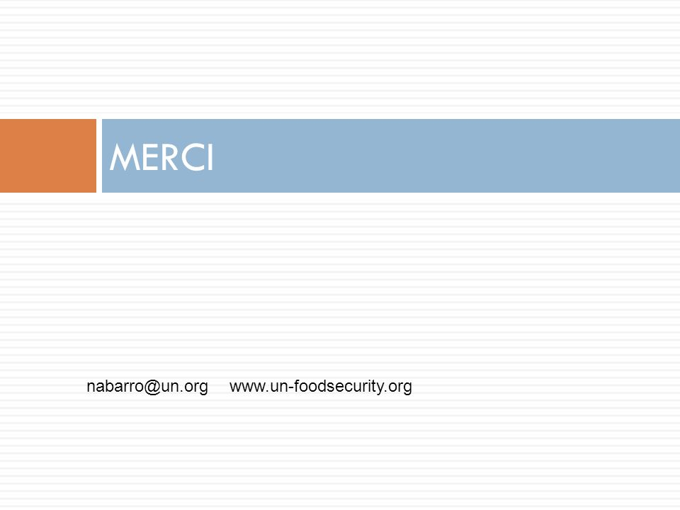 MERCI nabarro@un.org www.un-foodsecurity.org