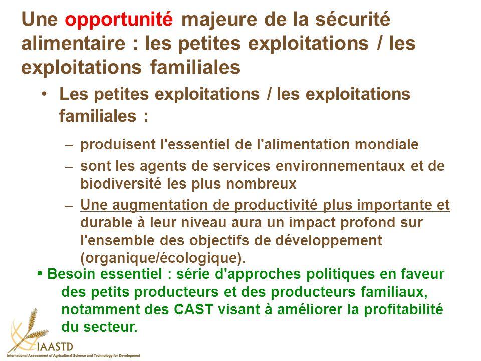 Les petites exploitations / les exploitations familiales : –produisent l'essentiel de l'alimentation mondiale –sont les agents de services environneme