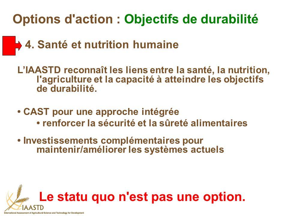 LIAASTD reconnaît les liens entre la santé, la nutrition, l'agriculture et la capacité à atteindre les objectifs de durabilité. CAST pour une approche