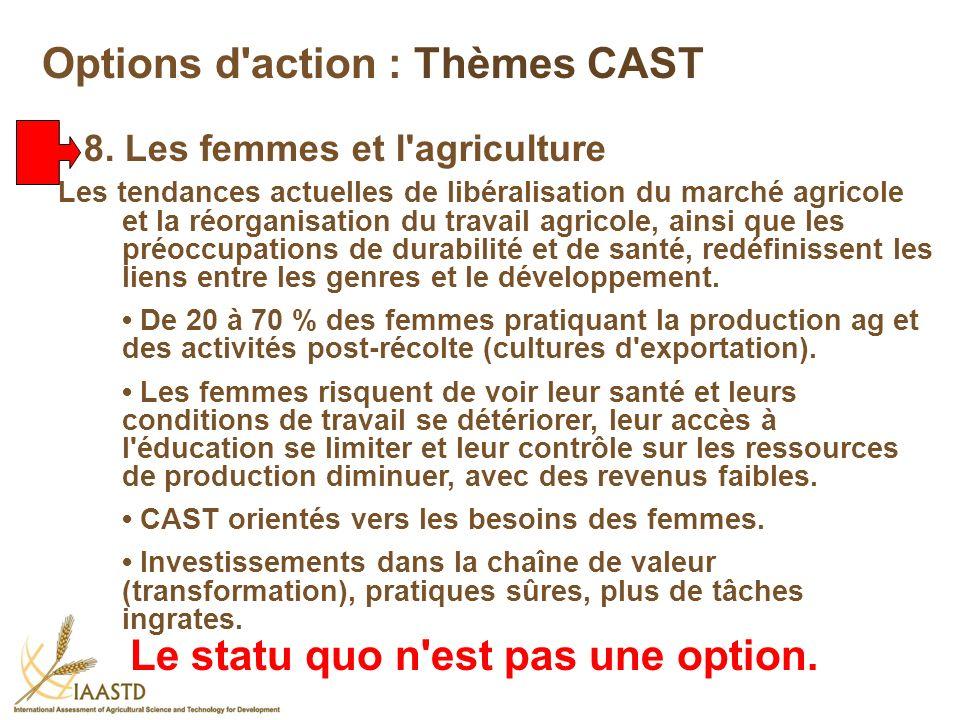 Les tendances actuelles de libéralisation du marché agricole et la réorganisation du travail agricole, ainsi que les préoccupations de durabilité et d