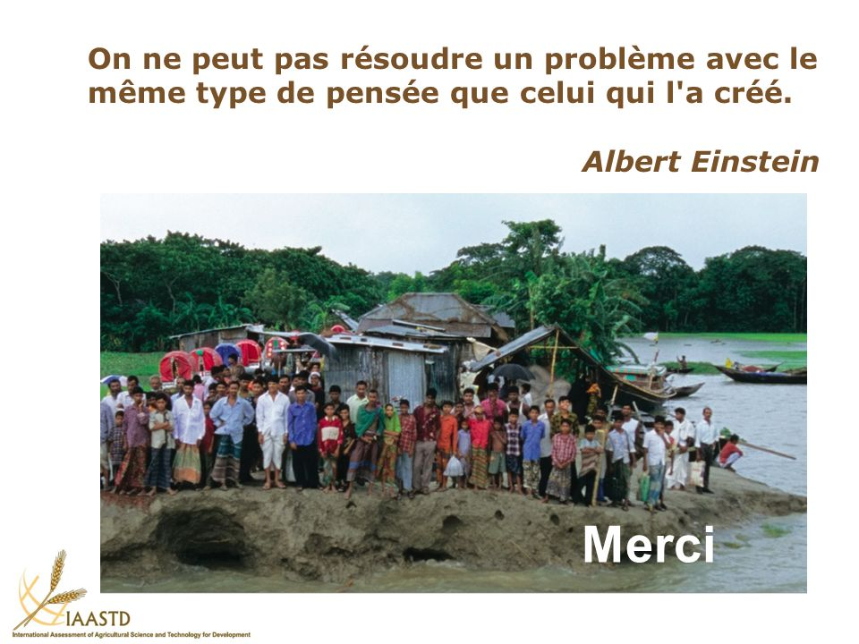 On ne peut pas résoudre un problème avec le même type de pensée que celui qui l'a créé. Albert Einstein Merci