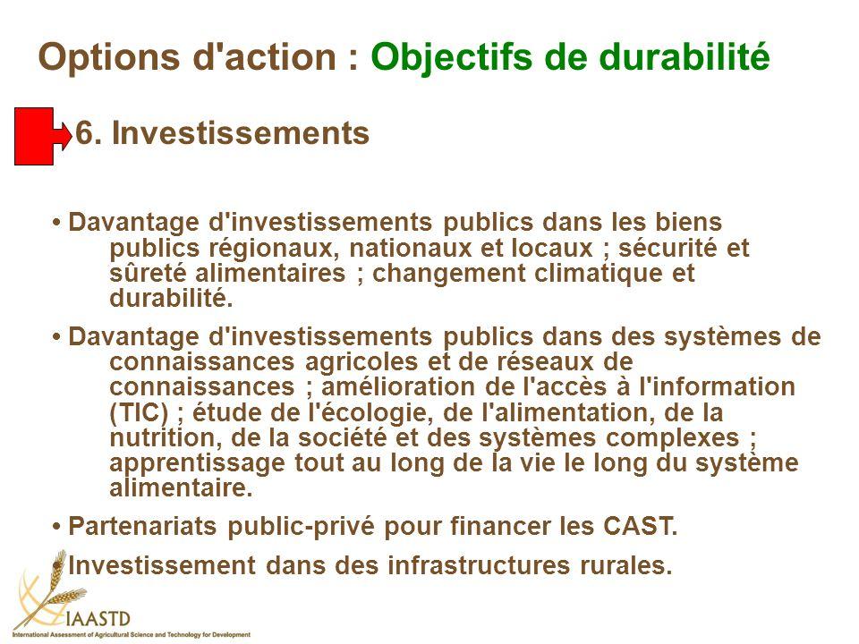 Davantage d'investissements publics dans les biens publics régionaux, nationaux et locaux ; sécurité et sûreté alimentaires ; changement climatique et
