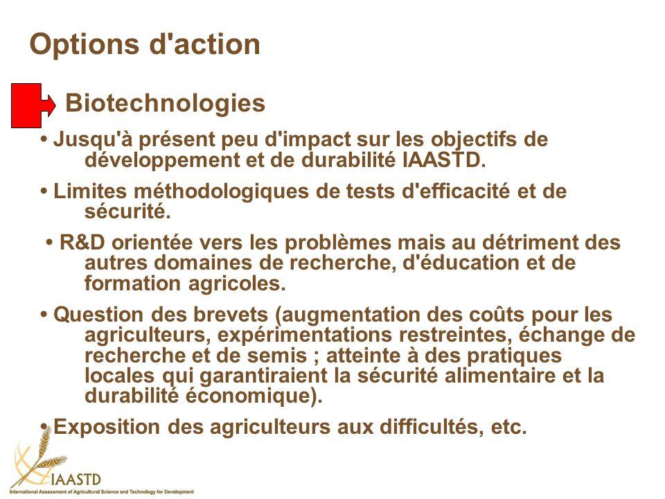 Jusqu'à présent peu d'impact sur les objectifs de développement et de durabilité IAASTD. Limites méthodologiques de tests d'efficacité et de sécurité.
