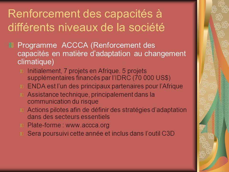 Renforcement des capacités à différents niveaux de la société Programme ACCCA (Renforcement des capacités en matière dadaptation au changement climati