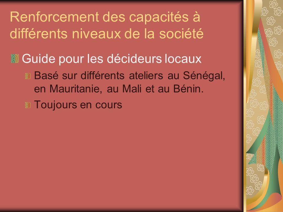 Renforcement des capacités à différents niveaux de la société Guide pour les décideurs locaux Basé sur différents ateliers au Sénégal, en Mauritanie,