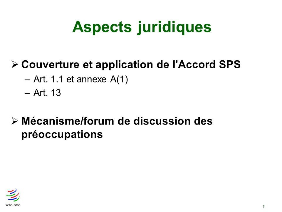 7 Couverture et application de l Accord SPS –Art.1.1 et annexe A(1) –Art.