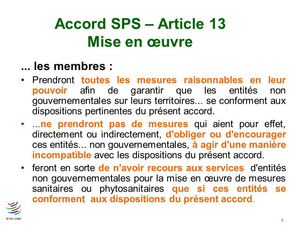 9... les membres : Prendront toutes les mesures raisonnables en leur pouvoir afin de garantir que les entités non gouvernementales sur leurs territoir