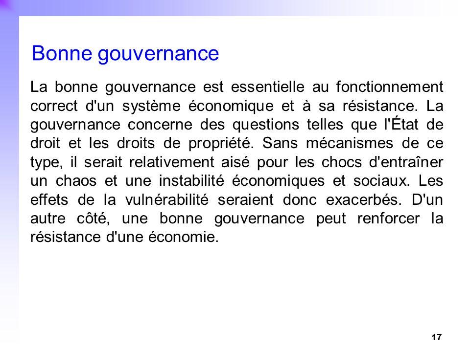 17 La bonne gouvernance est essentielle au fonctionnement correct d'un système économique et à sa résistance. La gouvernance concerne des questions te