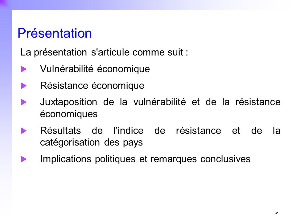 2 Présentation La présentation s'articule comme suit : Vulnérabilité économique Résistance économique Juxtaposition de la vulnérabilité et de la résis