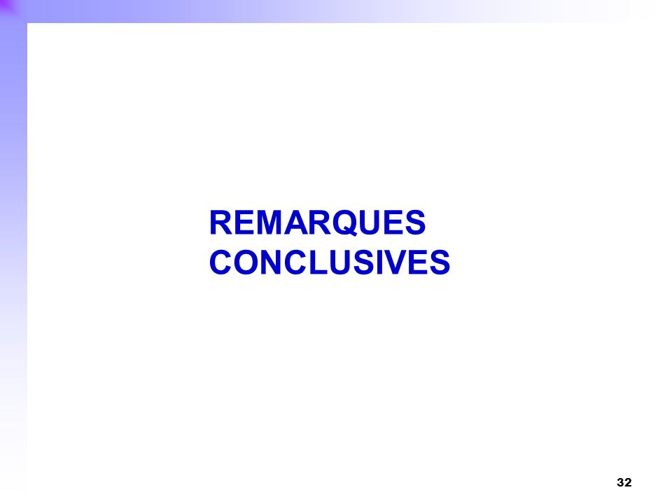 32 REMARQUES CONCLUSIVES