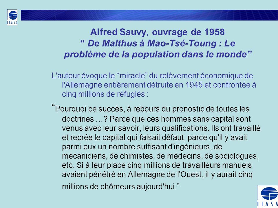 Alfred Sauvy, ouvrage de 1958 De Malthus à Mao-Tsé-Toung : Le problème de la population dans le monde L'auteur évoque le miracle du relèvement économi