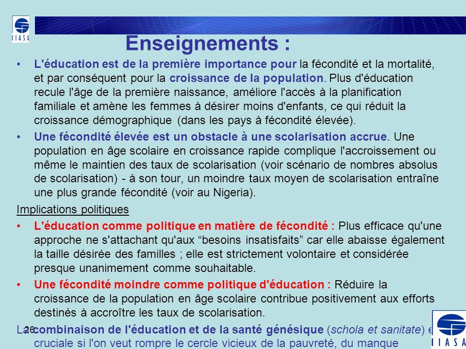 26 Enseignements : L'éducation est de la première importance pour la fécondité et la mortalité, et par conséquent pour la croissance de la population.